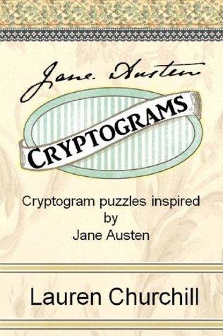 Jane Austen Cryptograms: Cryptogram Puzzles Inspired  by  Jane Austen by Lauren Churchill