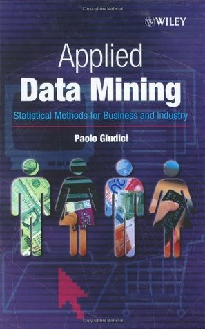 Applied Data Mining: Statistical Methods for Business and Industry  by  Paolo Giudici