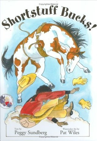 Shortstuff Bucks! (A Cowgirl Peg Book) Peggy Sundberg