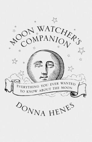 The Moonwatchers Companion Donna Henes