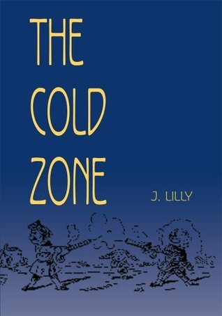 The Cold Zone J. Lilly