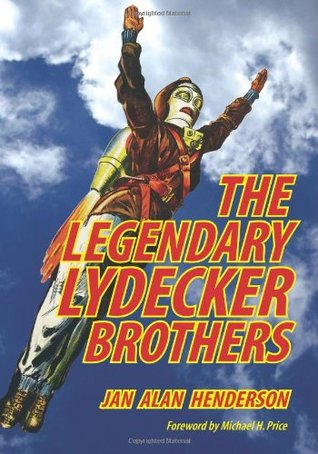 The Legendary Lydecker Brothers  by  Jan Alan Henderson