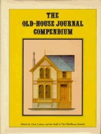 The Old House Journal Compendium Carolyn Flaherty