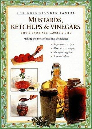 Mustards, Ketchups and Vinegars: Making the Most of Seasonal Abundance Carol W. Costenbader