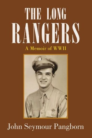 The Long Rangers: A Memoir of WWII  by  John Seymour Pangborn