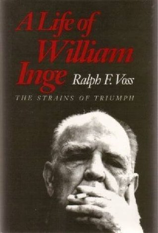 Life of William Inge  by  Ralph F. Voss