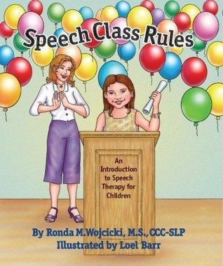 Speech Class Rules Ronda M. Wojcicki