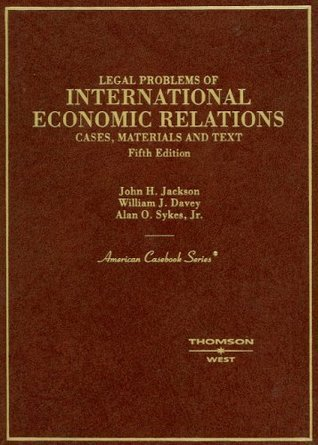 Jackson, Davey and Sykes Cases, Materials and Texts on Legal Problems of International Economic Relations, 5th  by  John H. Jackson
