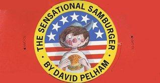 The Sensational Samburger David Pelham