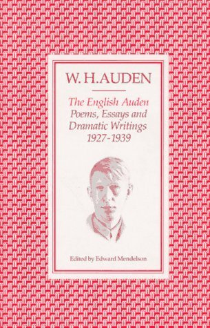 The English Auden: Poems, Essays and Dramatic Writings, 1927-1939  by  W.H. Auden