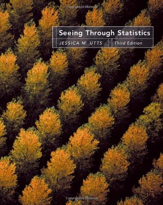 Seeing Through Statistics (with CD-ROM and InfoTrac) (Available Titles Cengagenow) Jessica M. Utts