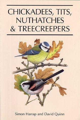 Chickadees, Tits, Nuthatches, and Treecreepers  by  Simon Harrap