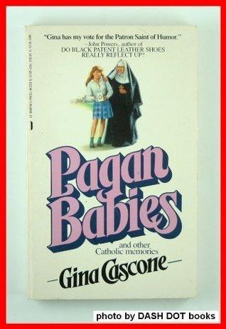 Pagan Babies  by  Gina Cascone