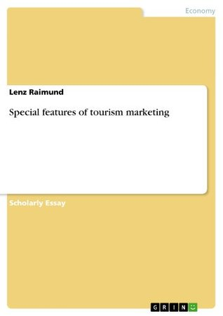 Special features of tourism marketing  by  Lenz Raimund