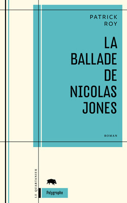La ballade de Nicolas Jones  by  Patrick Roy