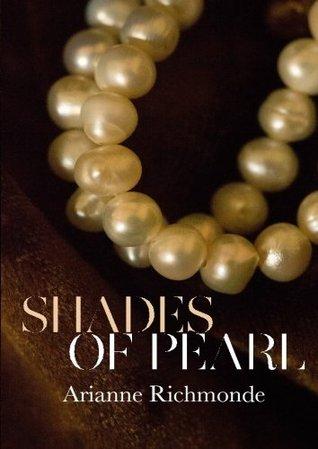 Shades of Pearl: 1 Arianne Richmonde