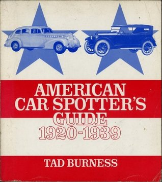 American Car Spotters Guide: 1920-1939 Tad Burness