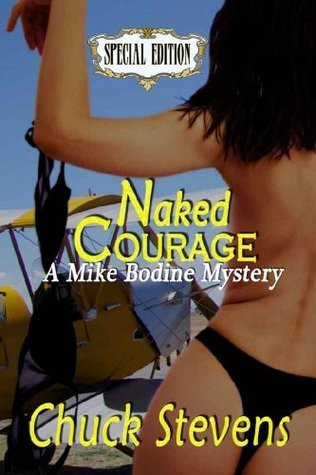 Naked Courage [A Mike Bodine Mystery] Chuck Stevens