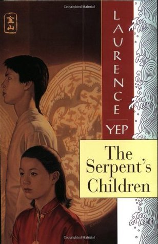 The Serpents Children (Golden Mountain Chronicles, #1)  by  Laurence Yep
