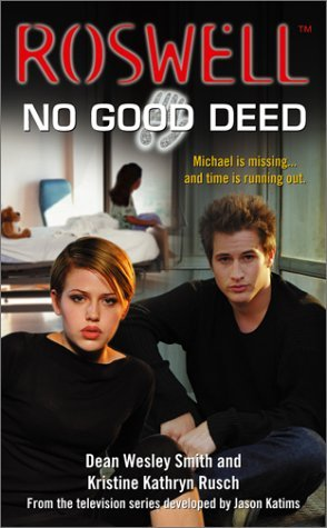 No Good Deed (Roswell, #2)  by  Dean Wesley Smith
