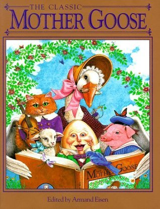 The Classic Mother Goose  by  Armand Eisen