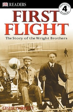 First Flight: The Wright Brothers (DK Readers, Level 4) Leslie Garrett