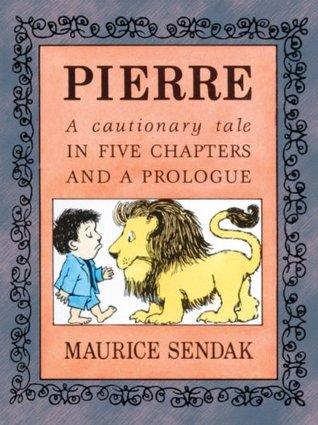 Pierre  by  Maurice Sendak