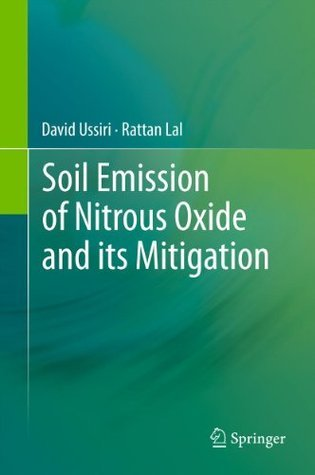 Soil Emission of Nitrous Oxide and its Mitigation  by  David Ussiri