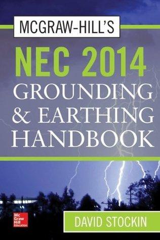 McGraw-Hills National Electrical Code 2014 Grounding and Earthling Handbook David Stockin