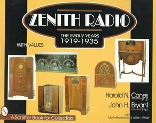 Zenith*r Radio: The Early Years 1919-1935 Harold N. Cones