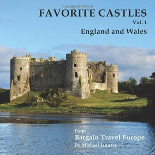 Favorite Castles: England and Wales (Volume 1)  by  Michael January
