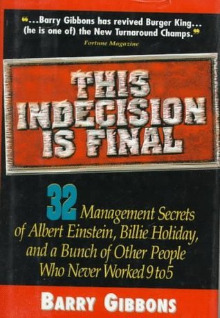 This Indecision Is Final  by  Barry J. Gibbons