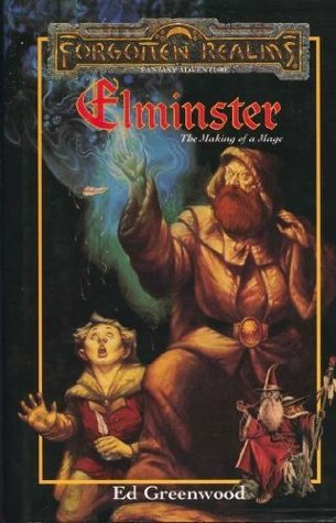 Elminster: The Making of a Mage (Forgotten Realms: Elminster, #1) Ed Greenwood
