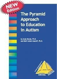 The Pyramid Approach to Education in Autism  by  Andy Bondy