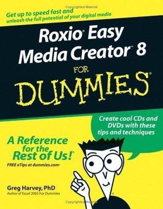 Roxio Easy Media Creator 8 For Dummies (For Dummies  by  Greg Harvey