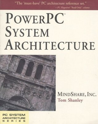 PowerPC System Architecture  by  Tom Shanley