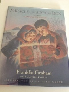 Miracle in a Shoe Box: A Christmas Gift of Wonder  by  Franklin Graham
