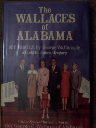 Governor George Wallace: The Man You Never Knew  by  George Wallace Jr.