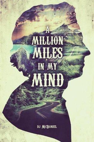 A Million Miles in my Mind  by  DJ McDaniel