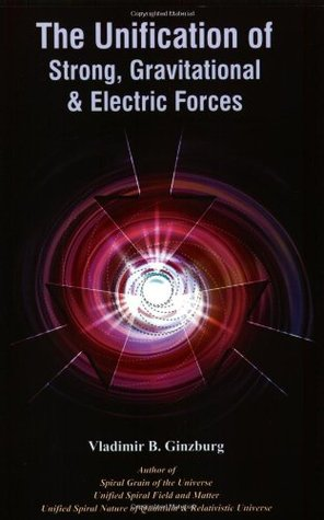 The Unification of Strong, Gravitational & Electric Forces Vladimir B. Ginzburg