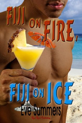 Fiji on Fire, Fiji on Ice  by  Eve Summers