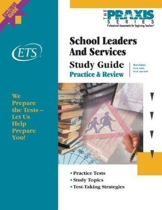 School Leaders and Services Study Guide  by  Educational Testing Service