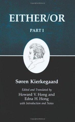 Either/Or, Part I (Kierkegaards Writings, 3)  by  Søren Kierkegaard