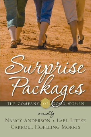 The Company of Good Women, Volume 3: Surprise Packages Nancy Anderson