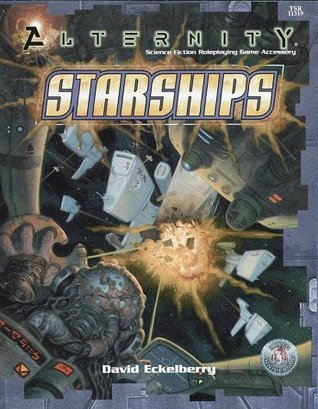 Starships (Alternity Roleplaying Accessory, TSR 11319)  by  David Eckelberry