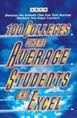 100 Colleges Where Average Students Can Excel, 1e Joe Anne Adler