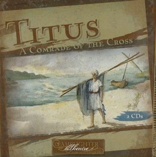 Titus: A Comrade of the Cross Dramatic Audio  by  Florence Morse Kingsley
