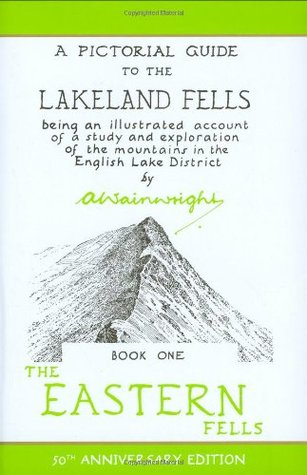 Wainwright Pictoral Guides, Book 1: Eastern Fells, 50th Anniversary Edition  by  A. Wainwright