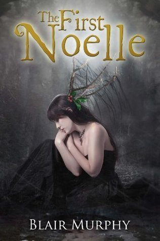 The First Noelle  by  Blair Murphy