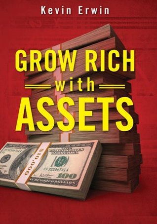 Grow Rich With Assets Kevin Erwin